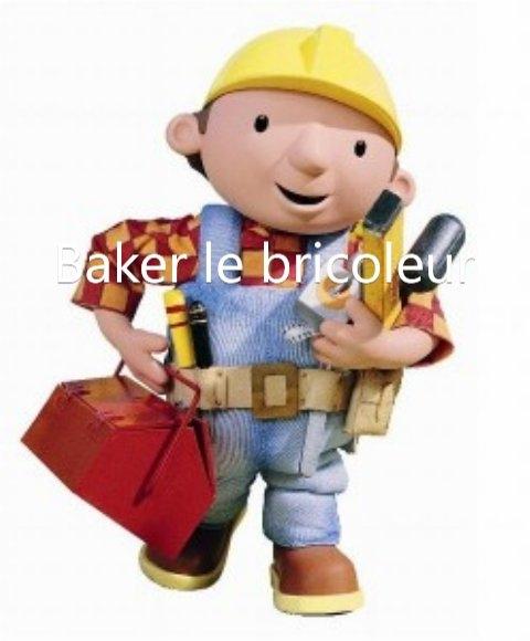Baker le bricoleur